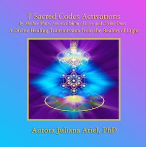 7 Sacred Co Des Activation By Mother Mary Amora Elohim Of Love And Other Divine Ones From The Realms Light